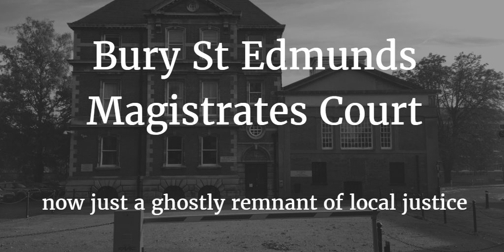 bury st edmunds magistrates court a ghostly remnant