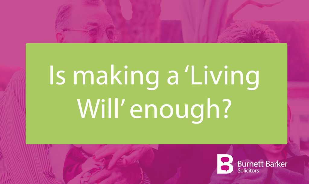 Is making a Living Will enough?